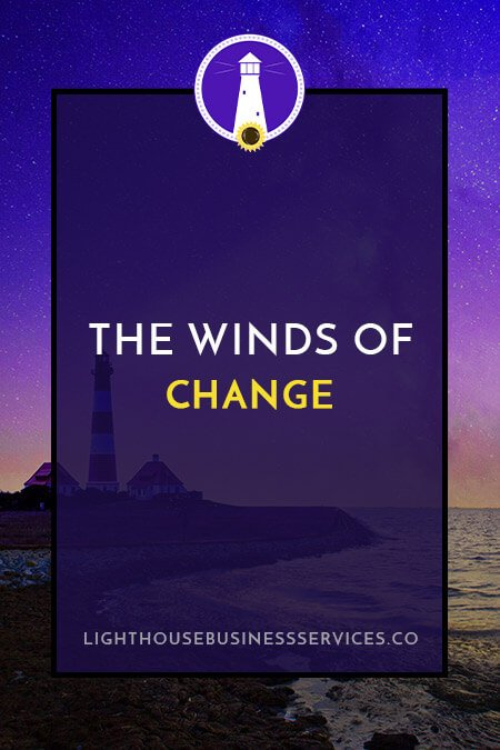 The Winds of Change // Lighthouse Business Services
