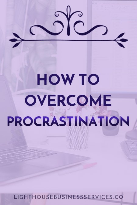 How To Overcome Procrastination // Lighthouse Business Services