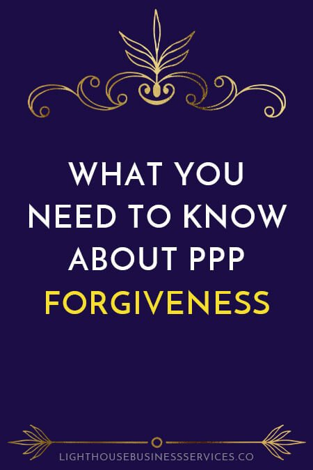 What You Need To Know About PPP Forgiveness // Lighthouse Business Services